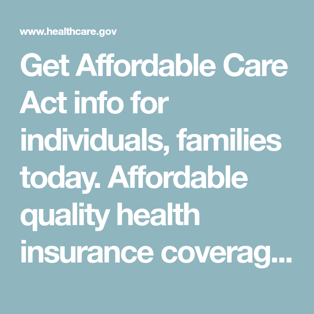 Get Affordable Care Act Info For Individuals Families Today