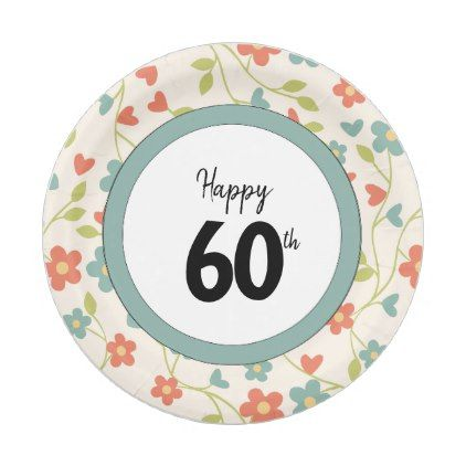 sc 1 st  Pinterest & Happy 60th Birthday Floral Patterned Paper Plates | Happy 60th birthday