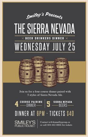 Smiley's Presents...  The Sierra Nevada Beer Drinkers Dinner  Wed July 25  Call us to make your reservation!