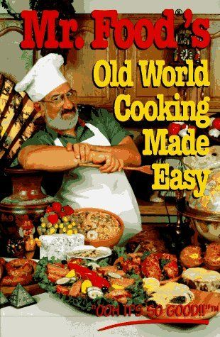 Mr. Food's Old World Cooking Made Easy (The Mr. Food Series) by Art Ginsburg, http://www.amazon.com/dp/0688131387/ref=cm_sw_r_pi_dp_NPG4rb1Y8T95E