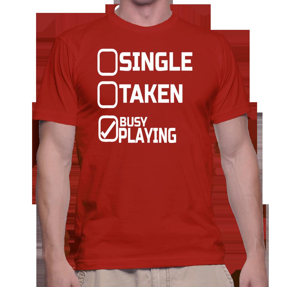 Single Taken Busy Playing T-Shirt