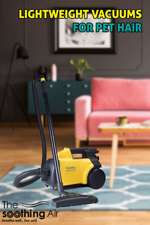 Top 10 Lightweight Vacuums For Pet Hair April 2020 Reviews Buyers Guide Best Lightweight Vacuum Lightweight Vacuum Best Pet Hair Vacuum