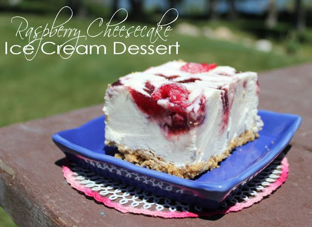 Raspberry Cheesecake Ice Cream Dessert