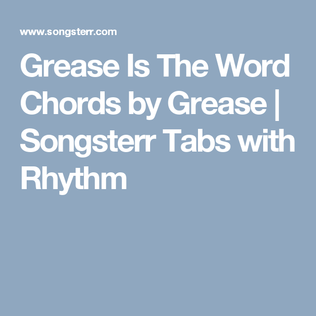 Grease Is The Word Chords By Grease Songsterr Tabs With Rhythm