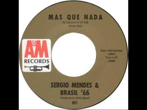 """Sergio Mendes & Brasil 66 -- """"Mas Que Nada"""" (A&M) 1966"""