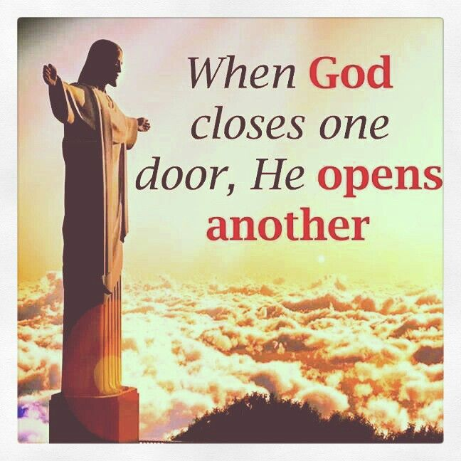 Quote When One Door Closes Another Opens: When God CLOSES One Door, He OPENS Another..
