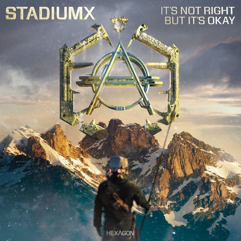 Stadiumx - It's Not Right But It's Okay