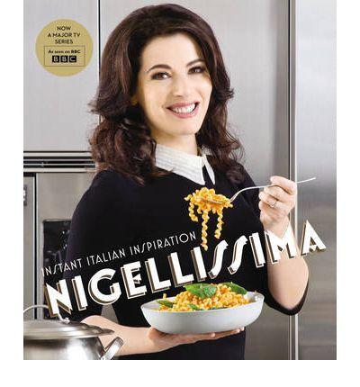 Nigellissima: Instant Italian Inspiration (Chatto & Windus) (Hardback) By (author) Nigella Lawson