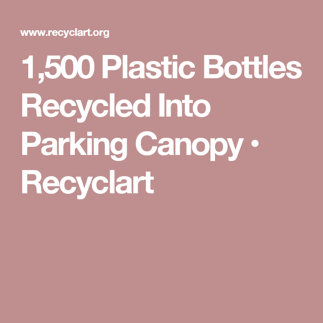 Lincoln Nebraska Parks: 1,500 Plastic Bottles Recycled Into Parking Canopy