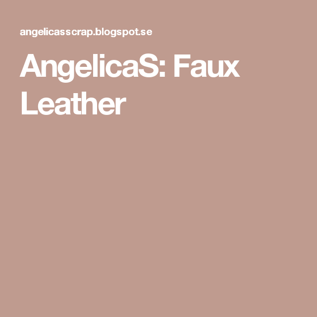 AngelicaS: Faux Leather