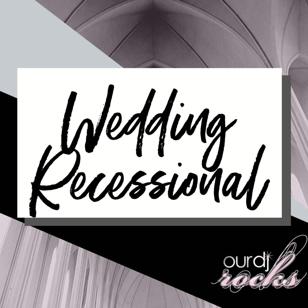 40 Upbeat Wedding Recessional Songs Our Dj Rocks In 2020 Wedding Recessional Songs Wedding Recessional Recessional Songs