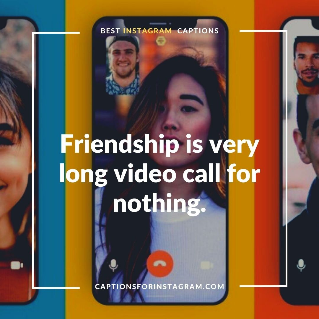 Best Video Call Captions For Instagram Good Instagram Captions Instagram Captions Instagram Captions Friendship