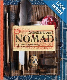 Nomad: A Global Approach to Interior Style: Sibella Court, Chris Court: 9781452104966: Amazon.com: Books