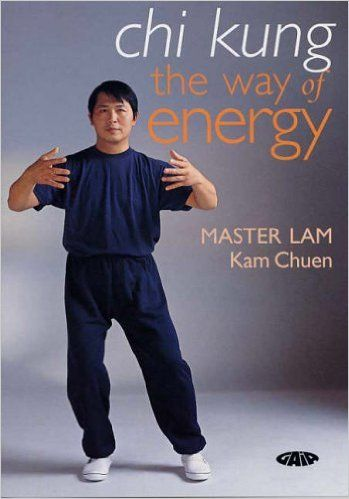 Lam Kam Chuen - The way of energy