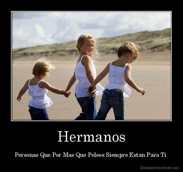 La hermandad y amistad que tengo con mis hermanas siempre ...