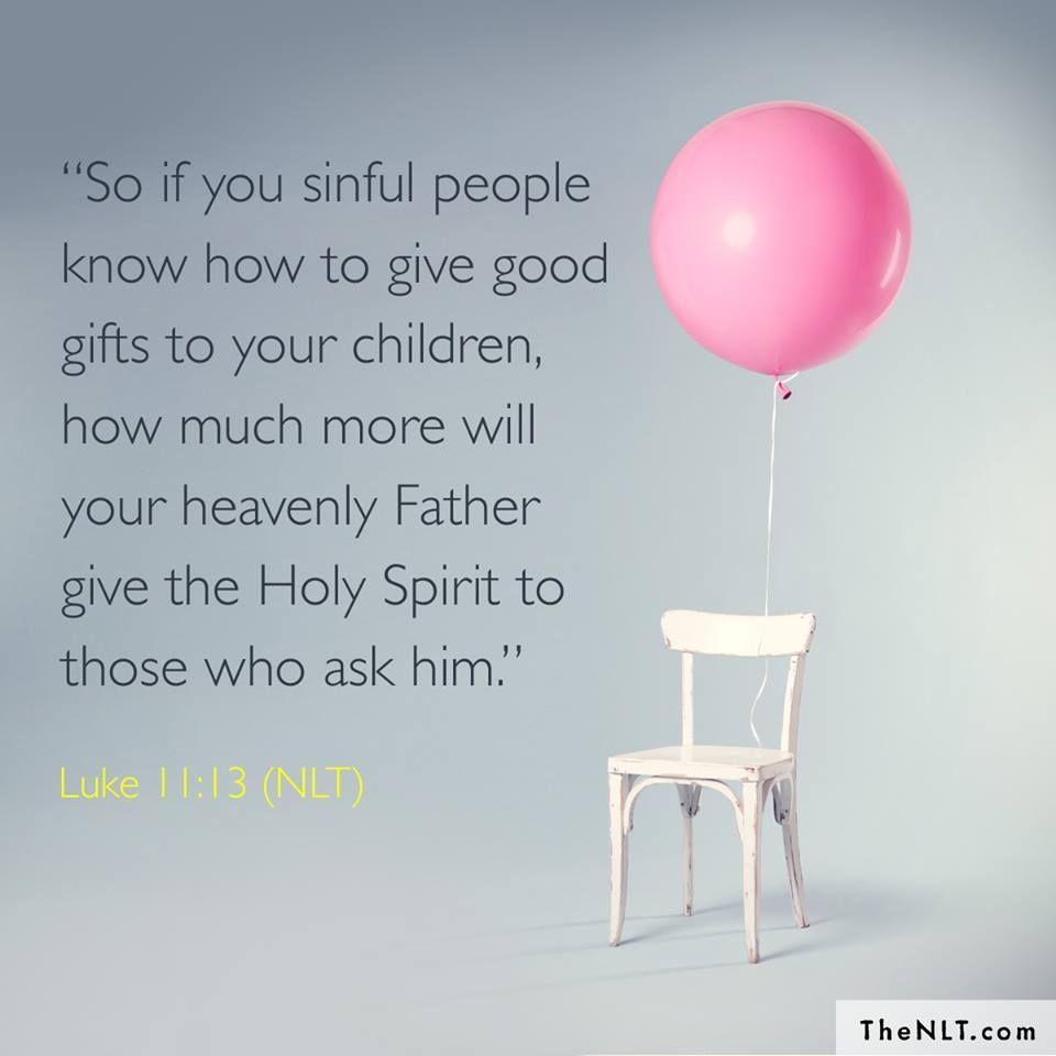 Luke 11:13 (NLT) | LUKE | Life of christ, Luke 11, Holy spirit