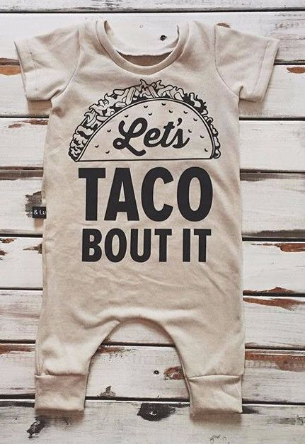 b0262331ce5 Unisex Baby - Romper - Short Sleeve Free Shipping! Please Allow 2-4 weeks  for delivery. Lets Taco Bout It ...