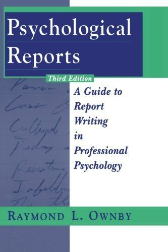 Psychological Reports A Guide To Report Writing In Profe  Https