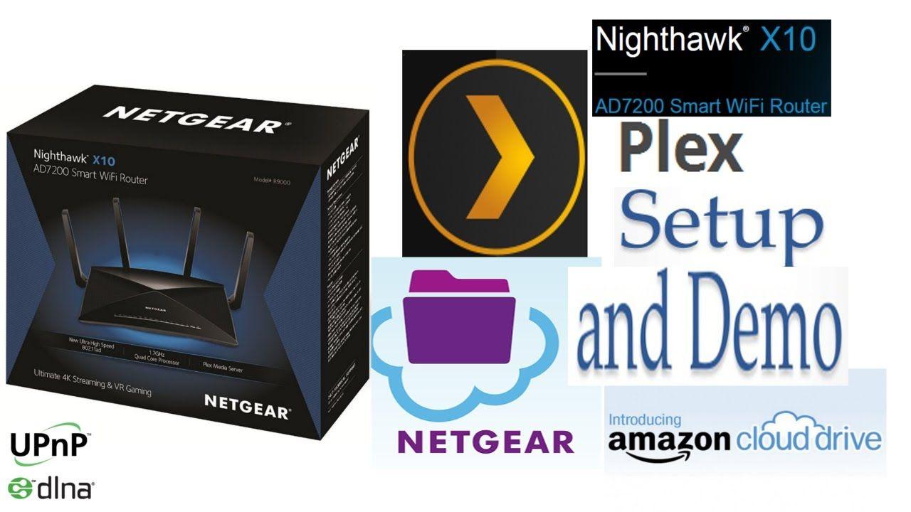 Netgear Nighthawk X10 AD7200 R9000 Plex Server Setup and