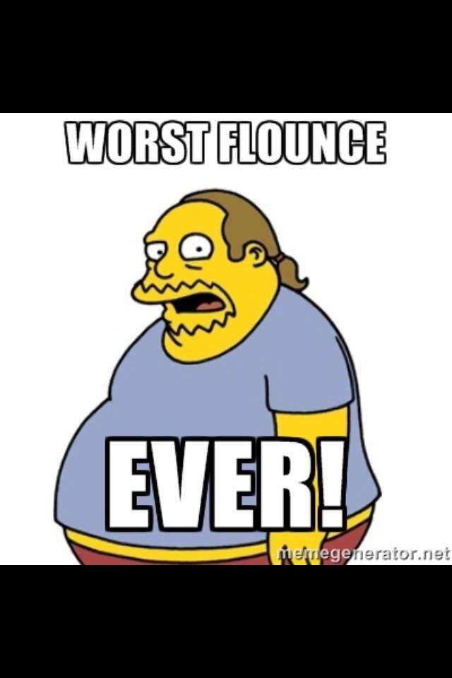 4f9cca013f9b4f7860a18ba1f7da8f61 worst flounce ever flounce meme pinterest funny things, meme