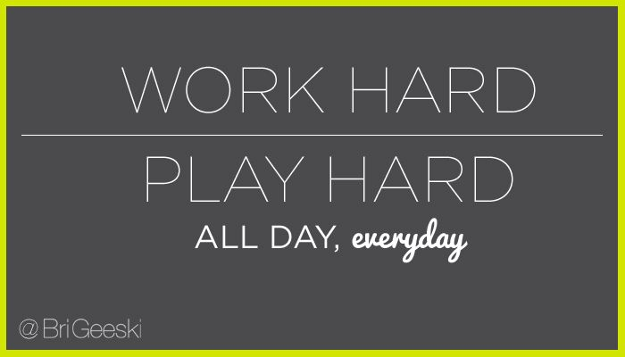 Quote Of The Day Work Work Hard Play Hard  All Day Everydayread My Story Here .
