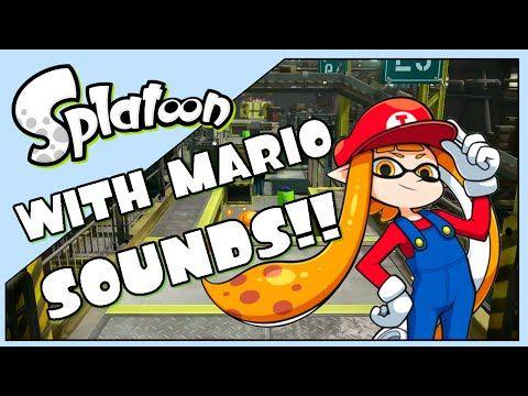 Splatoon with Mario Sounds   splatubers   Mario, Wii u, I