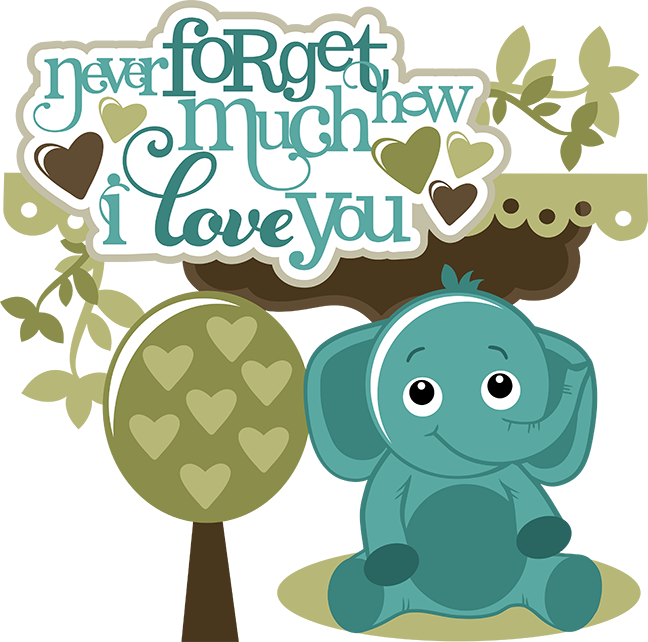 Download Never Forget How Much I Love You-Boy   Scrapbook ...