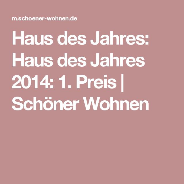 Haus Des Jahres Haus Des Jahres 2014 1 Preis Schoner Wohnen Schoner Wohnen Haus Wohnen Und Haus