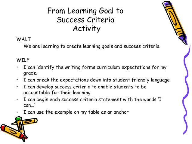 From Learning Goal to Success Criteria Activity WALT We are - goal statement