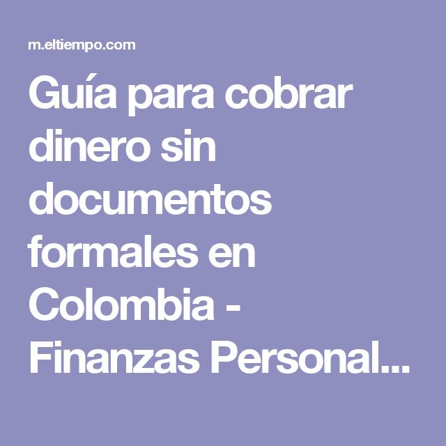 Guía para cobrar dinero sin documentos formales en Colombia - Finanzas Personales - Economía - ELTIEMPO.COM
