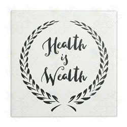 """Display Tile: """"Health is Wealth"""""""