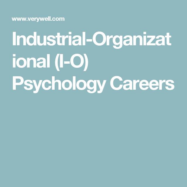 Is A Career In Industrial Organizational Psychology Right For You