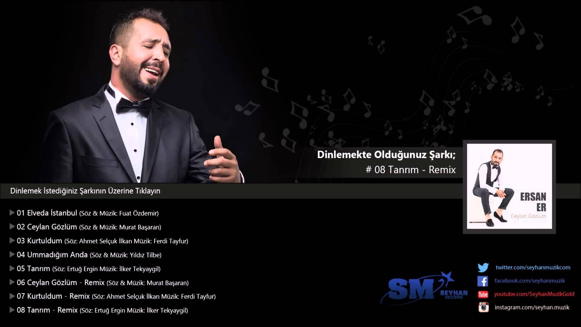 Ersan Er Tanrim Remix Muzik Videolari Muzik Sarkilar