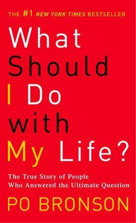 Photo of What Should I Do with My Life? by Po Bronson: 9780375758980 | PenguinRandomHouse.com: Books