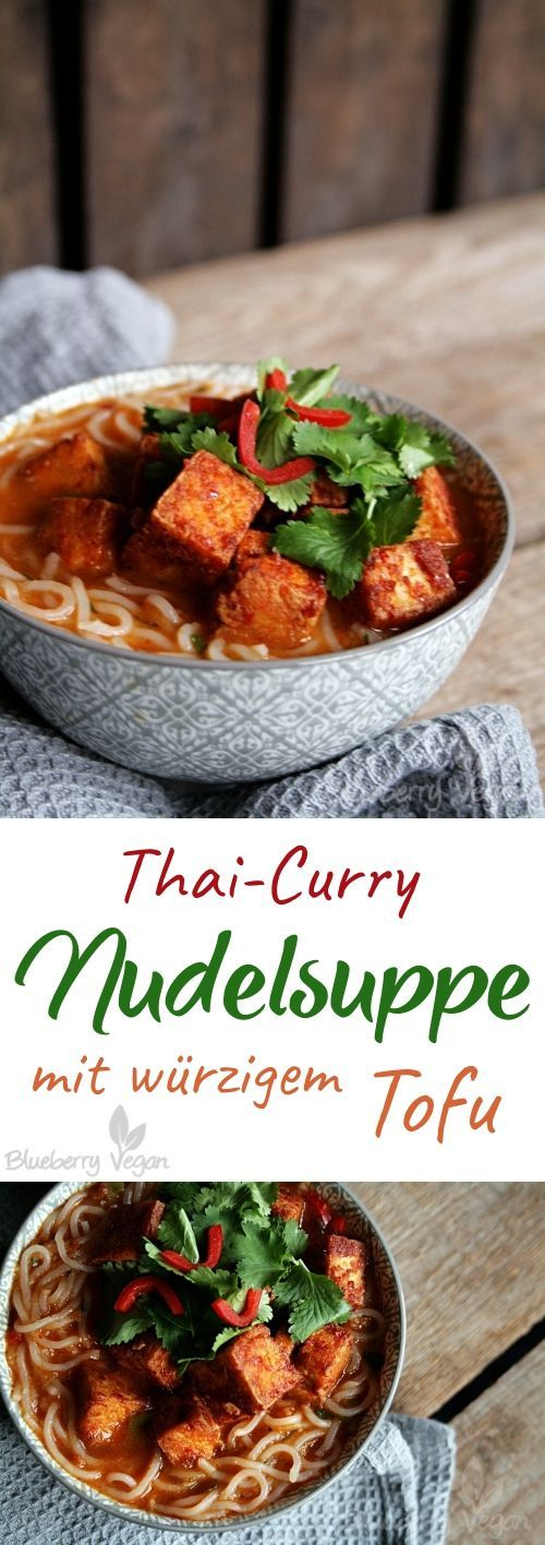 Thai curry noodle soup with spicy tofu vegan  - Foods ❤ -