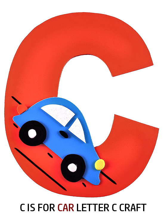 C Is For Car Letter C Craft