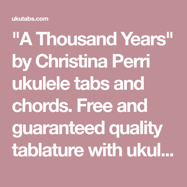 A Thousand Years By Christina Perri Ukulele Tabs And Chords Free