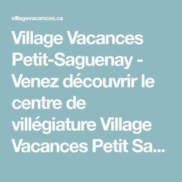 Village Vacances Petit-Saguenay - Venez découvrir le centre de villégiature Village Vacances Petit Saguenay. Une semaine inoubliable vous attend lors de votre séjour dans notre établissement.