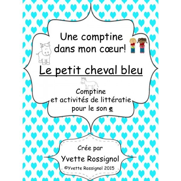 Le Petit Cheval Bleu Comptine Son E Teaching French Poems Classroom