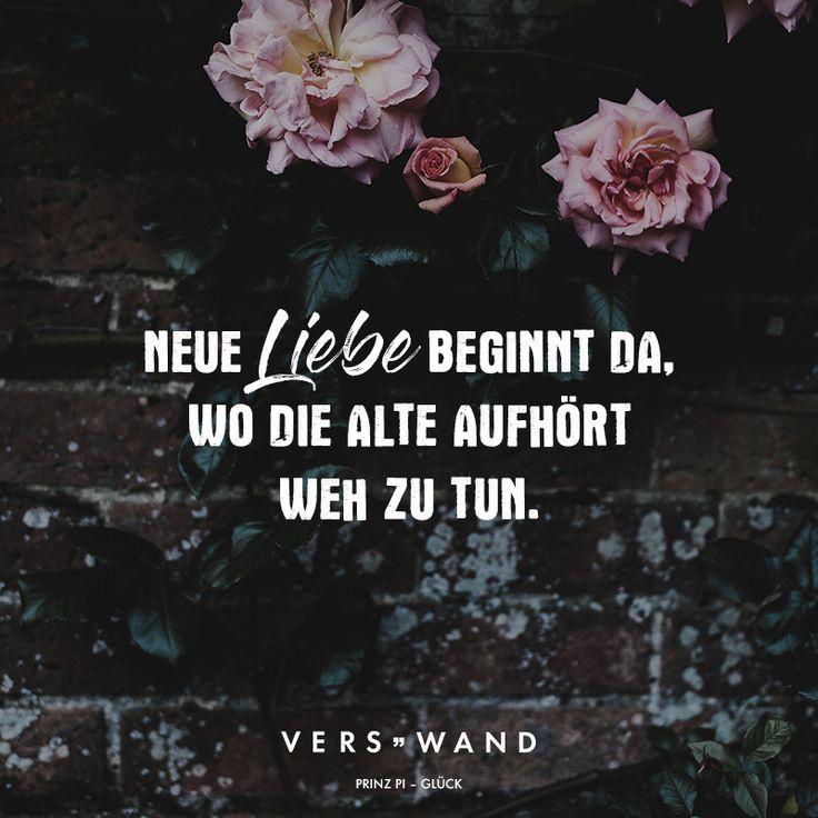 Visual Statements®️️️️ Neue Liebe beginnt da, wo die alte aufhört weh zu tun. - Prinz Pi Sprüche / Zitate / Quotes / Verswand / Musik / Band / Artist / tiefgründig / nachdenken / Leben / Attitude / Motivation