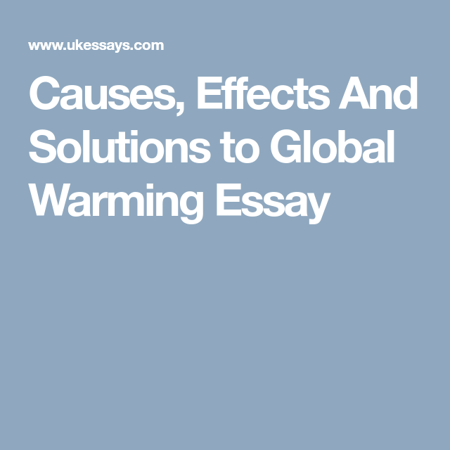 Importance Of English Essay Causes Effects And Solutions To Global Warming Essay Health Needs Assessment Essay also Essay With Thesis Statement Causes Effects And Solutions To Global Warming Essay  Uncut  General Essay Topics In English
