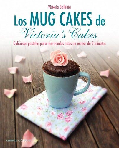 Descargar el libro Los mug cakes de Victoria's cakes gratis (PDF - ePUB)