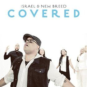 Amazon com: Covered: Israel Houghton & New Breed: MP3