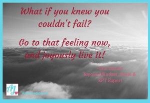 What if you knew you couldn't fail?