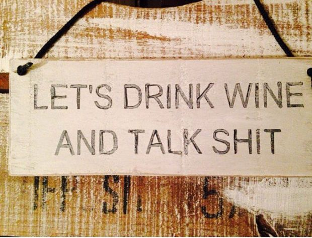 Funny Rustic Sign, Letu0027s Drink Wine And Talk Shit, Kitchen Decor, Wine Sign