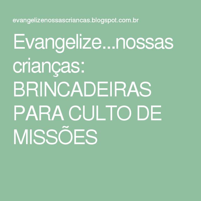 Muitas vezes Evangelizenossas crianças: BRINCADEIRAS PARA CULTO DE MISSÕES  NM14
