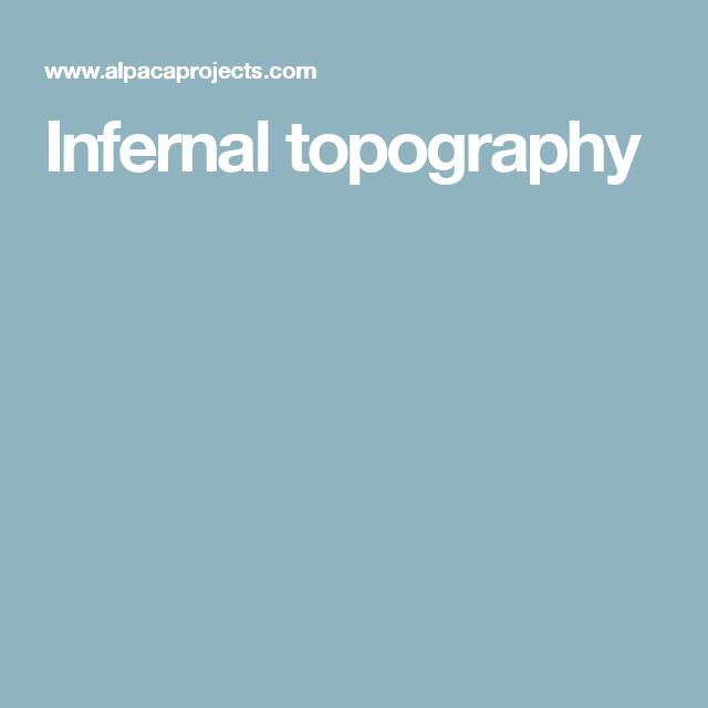 Infernal topography