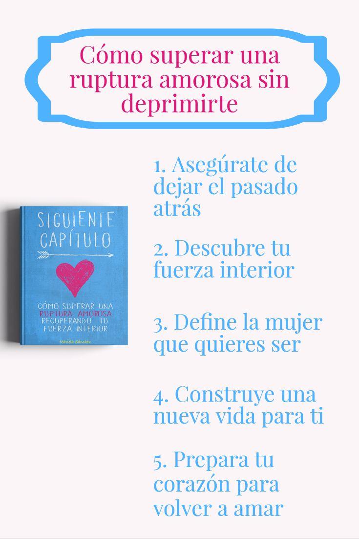 Cómo Superar Una Ruptura Amorosa Sin Deprimirte Ruptura Amorosa Ruptura Consejos De Vida