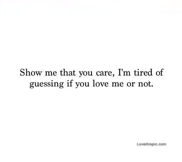 Show Me That You Care Words Quotes Instagram Quotes Quotes