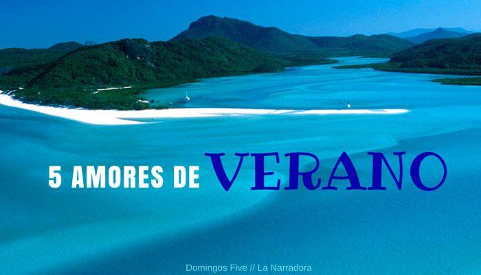 Domingos Five // 5 amores de verano http://www.lanarradora.com/2016/06/domingos-five-5-amores-de-verano.html